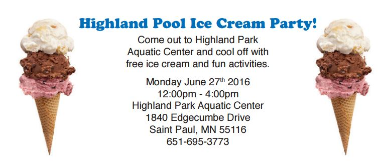 Come out to Highland Park Aquatic Center and cool off with free ice cream and fun activities. Monday June 27th 2016 12:00pm - 4:00pm