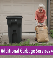 Woman setting out yard waste, button link to Additional Garbage Services.