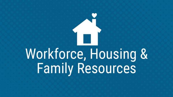 Workforce, Housing, and Families Information