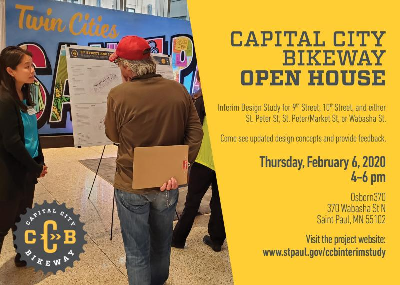 Capital City Bikeway Open House Thursday, February 6, 2020 from 4-6pm at Osborn370 at 370 Wabasha St N, St Paul, MN 55102. Come see design concepts and provide feedback.