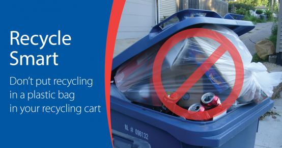 Recycle Smart. Keep recycling bagged in plastic bags out of your cart.