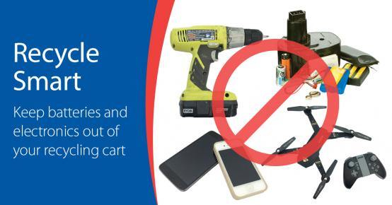 Recycle Smart - Keep batteries and electronics out of your recycling cart.