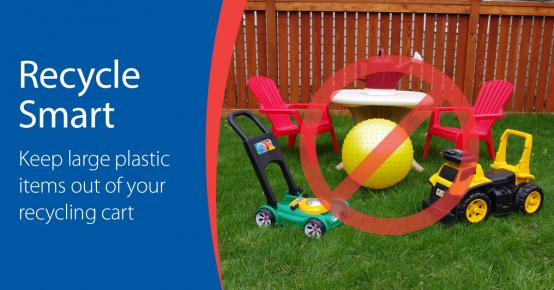 Recycle Smart - Keep toys and large plastic items out of your cart.