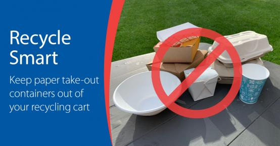Recycle Smart - Keep paper take-out containers out of your recycling cart.