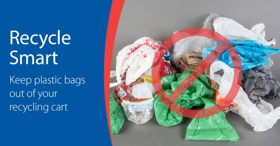 Recycle Smart. Keep plastic bags out of your recycling cart.