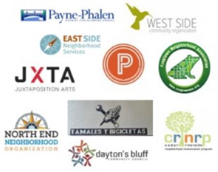 Logos of community organization partners. Tamales y Bicicletas. Powderhorn Park Neighborhood Association. Cedar Riverside. East Side Neighborhood Services. Dayton's Bluff Community Council. Frogtown Neighborhood Association. Payne Phalen. Juxtaposition Ar