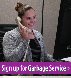 Photo of woman on the phone, button link to Sign up for Garbage Service.