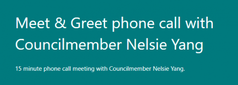 meet and greet phone call with Councilmember Nelsie Yang